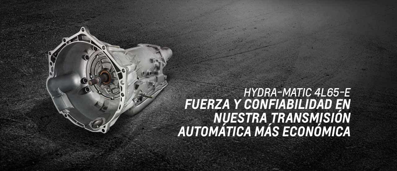 Transmisión automática de alto desempeño HydraMatic 4L65E