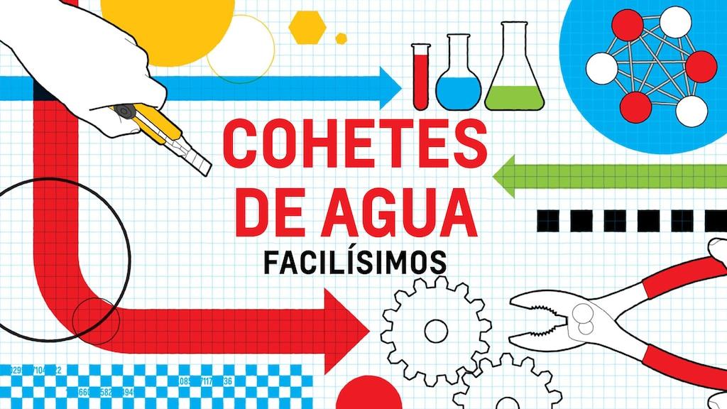 """Una ilustración sobre un papel cuadriculado blanco y azul de una mano sosteniendo un cúter, varios vasos de precipitado y tubos de vidrio, un engranaje y un par de pinzas con las palabras """"Cohetes de agua facilísimos""""."""