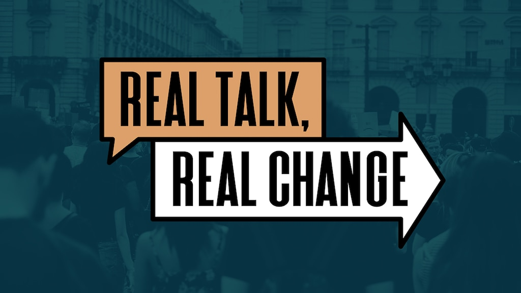 Real Talk, Real Change