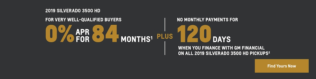 Silverado 3500 HD 2019: Para compradores con excelente calificación. 0% de APR por 84 meses(1) y sin pagos mensuales por 120 días al financiar  con GM Financial en cualquier pickup Silverado 3500 HD 2019(2). Encuentra tu vehículo hoy mismo.