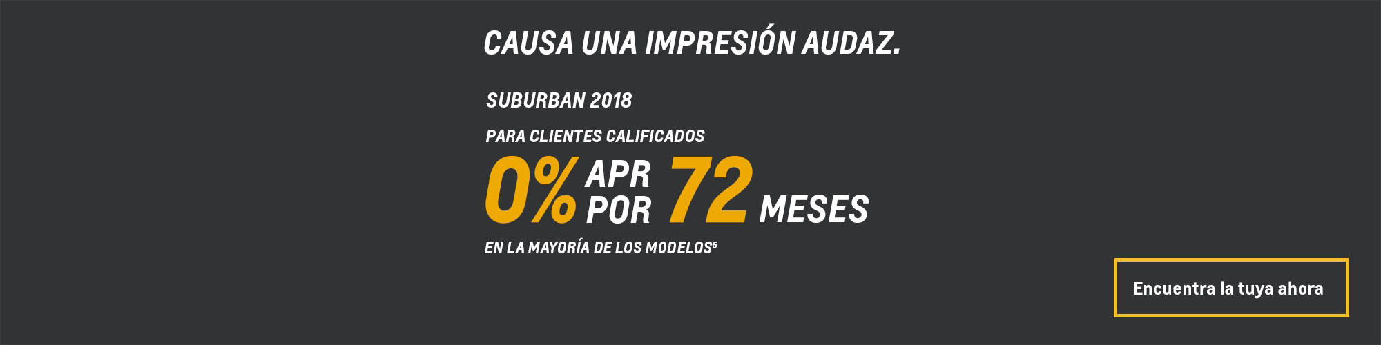 Suburban 2018: 0% APR por 72 meses