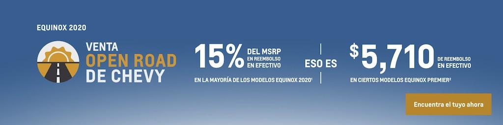 Venta Open Road de Chevy - Equinox 2020: 15% del MSRP en reembolso en efectivo en la mayoría de los modelos Equinox 2020(1) eso es $5,710 de reembolso en efectivo en ciertos modelos Equinox Premier(2). Encuentra tu vehículo hoy mismo.