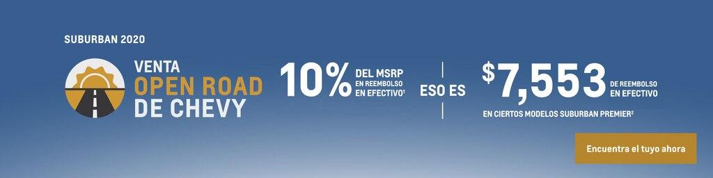 Venta Open Road de Chevy - Suburban 2020: 10% del MSRP en reembolso en efectivo(1) eso es $7,553 de reembolso en efectivo en ciertos modelos Suburban Premier(2). Encuentra tu vehículo hoy mismo.